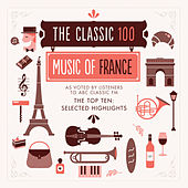The Classic 100 – Music Of France by Various Artists