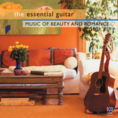 The Essential Guitar - Music Of Beauty And Romance by Various Artists