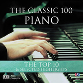 The Classic 100: Piano – The Top 10 & Selected Highlights by Various Artists