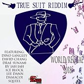 True Suit Riddim von Various Artists