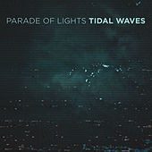 Tidal Waves by Parade of Lights