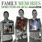 Family Memories: The Best of Dad, Nick, and Alx de Manoa Dna