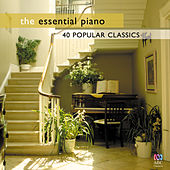 The Essential Piano: 40 Popular Classics by Various Artists