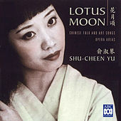 Lotus Moon - Chinese Folk And Art Songs, Opera Arias by Various Artists