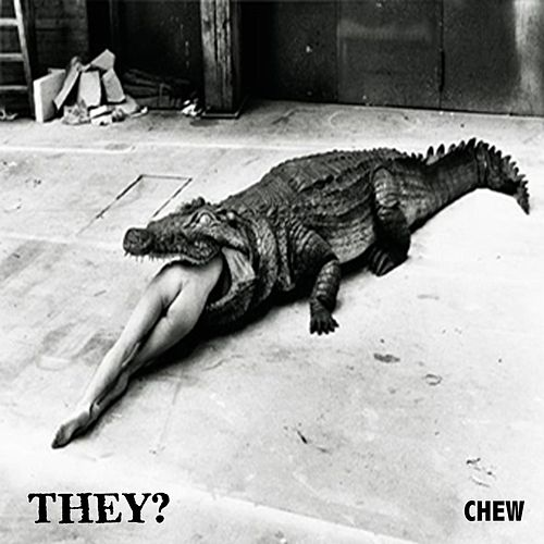 Chew by THEY.