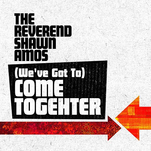 Freedom Suite: (We've Got To) Come Together von The Reverend Shawn Amos