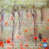 Perfume: The Exquisite Piano Music Of France by Stephanie McCallum
