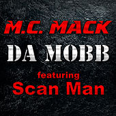 Da Mobb (feat. Scan Man) by M.C. Mack