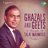 Ghazals and Geets to Remember by Talat Mahmood by Talat Mahmood