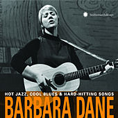 Hot Jazz, Cool Blues & Hard-Hitting Songs by Barbara Dane