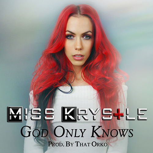 God Only Knows by Miss Krystle