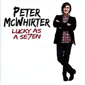 Lucky As A Seven by Peter McWhirter