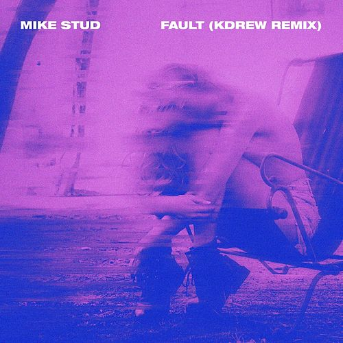 Fault (Kdrew Remix) by Mike Stud