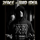 Bad Idea by 2Face