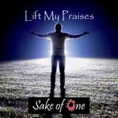 Lift My Praises de Sake of One