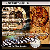 A Time Traveler's Life de Eddie Vuittonet and the Time Travelers