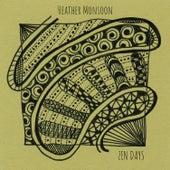 Zen Days van Heather Monsoon