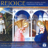 Rejoice: Sacred Choral Music Through The Ages by Various Artists