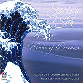 Spring Sea: Music Of Dreams by Marshall McGuire