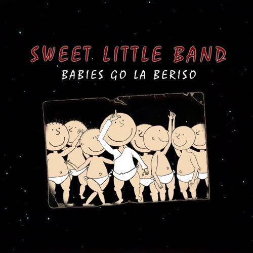 Babies Go la Beriso de Sweet Little Band