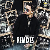 J Alvarez (Remixes) by J. Alvarez