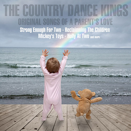 Original Songs of a Parent's Love, Volume 2 by Country Dance Kings