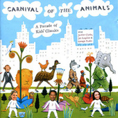 Carnival Of The Animals: A Parade Of Kids' Classics by Various Artists
