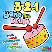 3-2-1 Bang The Drum by Juice Music