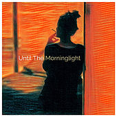 Until The Morninglight by David Benjamin