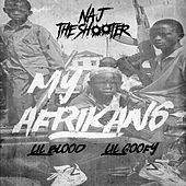 My Afrikans by Naj the Shooter
