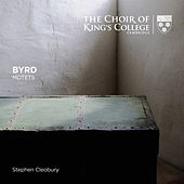 Byrd: Motets de Choir of King's College, Cambridge