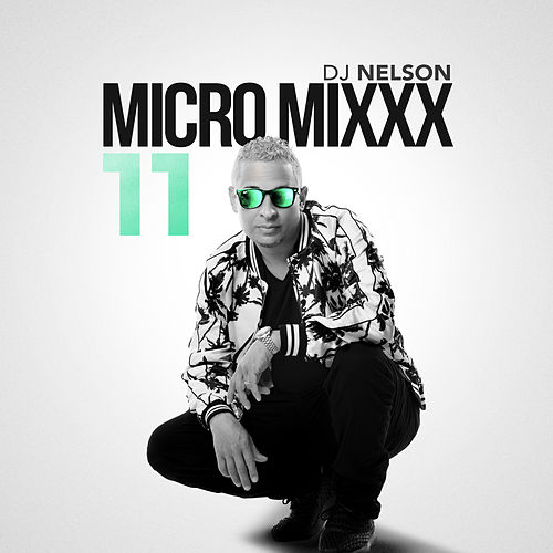 Micro Mixx, Vol. 11 de DJ Nelson