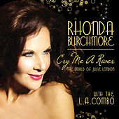 Cry Me A River: The World Of Julie London by The L.A. Combo