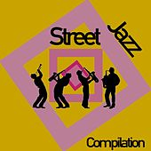 Street Jazz Compilation by Various Artists