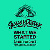 What We Started (A Bit Patchy) by Sammy Porter