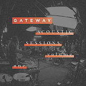 Acoustic Sessions Volume 1 by Gateway