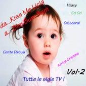 Da Kiss Me Licia a Bim Bum Bam Vol. 2 (Tutte le sigle TV) di Serena E I Bimbiallegri