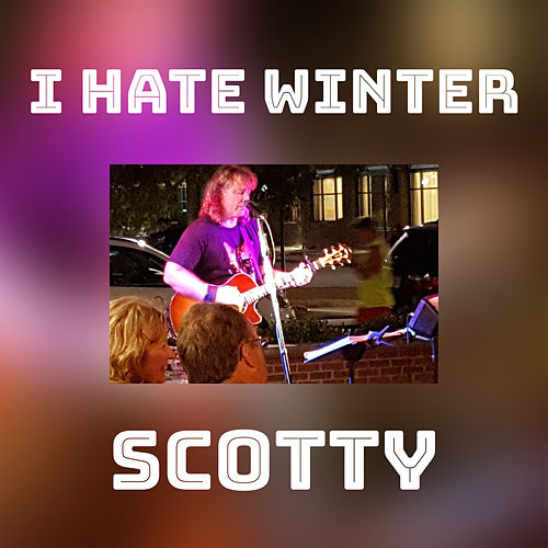 I Hate Winter by Scotty