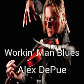 Workin' Man Blues di Alex De Pue