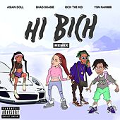 Hi Bich (Remix) [feat. YBN Nahmir, Rich The Kid and Asian Doll] de Bhad Bhabie