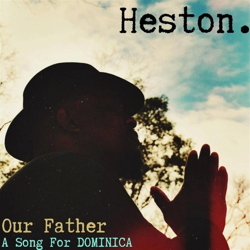 Our Father, A Song For Dominica - single by Heston