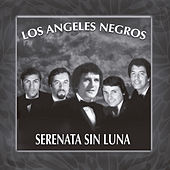 Serenata Sin Luna by Los Angeles Negros