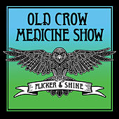 Flicker & Shine by Old Crow Medicine Show