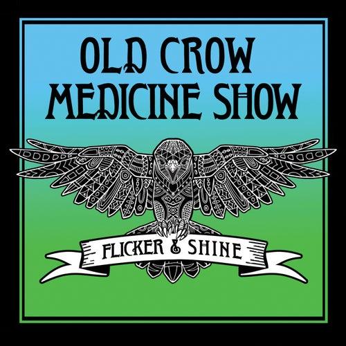 Flicker & Shine by Old Crow Medicine Show