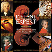 Instant Expert: All You Need To Know About Classical Music von Various Artists