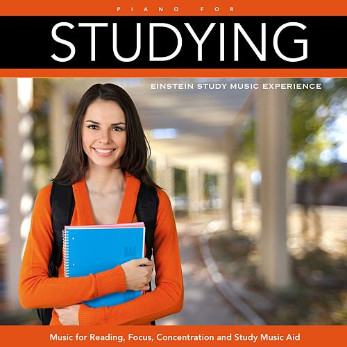 Piano for Studying: Music for Reading, Focus, Concentration and Study Music Aid by Einstein Study Music Experience