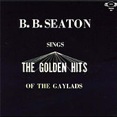 Sings Golden Hits of the Gaylads by B.B. Seaton