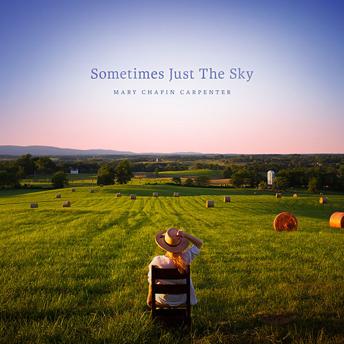 Sometimes Just the Sky by Mary Chapin Carpenter