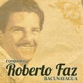 Bacunayagua (Remasterizado) by Conjunto Roberto Faz