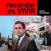 Recordar Es Vivir (Remasterizado) by Felipe Dulzaides